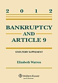 Bankruptcy and Article 9-2012 Statut. Supplement (12 - Old Edition)