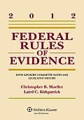 2012 Federal Riles of Evidence (12 - Old Edition)