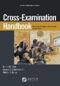 Cross-Examination Handbook: Persuasion, Strategies, & Techniques by Ronald H. Clark