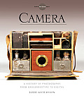 Camera: A History of Photography from Daguerreotype to Digital