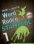 David L Hoyts Word Rodeo Stampede 1 The Rowdiest Word Round Ups on Earth