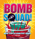 Bomb Squad More Than 100 Bomb Shot Drinks