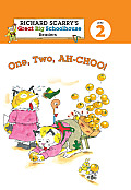 One, Two, Ah-Choo! (Richard Scarry's Great Big Schoolhouse Readers - Level 2)