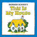Richard Scarrys This Is My House