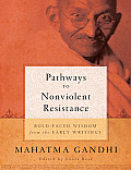 Pathways to Nonviolent Resistance: Bold-Faced Wisdom from the Early Writings (Bold-Faced Wisdom)