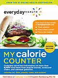 My Calorie Counter: Complete Nutritional Information on More Than 8,000 Food Items from Popular Brands, Fast-Food Chains, Restaurant Menus (Everyday Health)