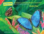How Does a Caterpillar Become a Butterfly?: And Other Questions about Butterflies (Good Question!)