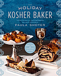 The Holiday Kosher Baker: Traditional & Contemporary Holiday Desserts