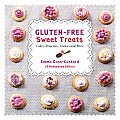 Gluten-Free Sweet Treats: Cakes, Brownies, Cookies and More