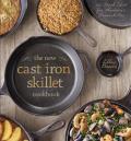 New Cast Iron Skillet Cookbook 150 Fresh Ideas for Americas Favorite Pan
