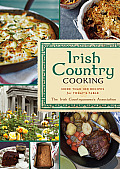 Irish Country Cooking More Than 100 Recipes for Todays Table