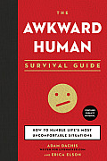 Awkward Human Survival Guide How To Handle Lifes Most Uncomfortable Situations