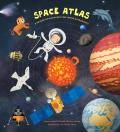 Space Atlas: A Voyage of Discovery for Young Astronauts