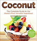 Coconut: The Complete Guide to the World's Most Versatile Superfood (Superfood)