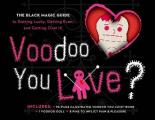 Voodoo You Love? Book & Kit: The Black Magic Guide to Getting Lucky, Getting Even, and Getting Over It!