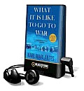 What It Is Like to Go to War [With Earbuds]