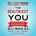 The Healthiest You: Take Charge of Your Brain to Take Charge of Your Life