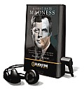 A First-Rate Madness: Uncovering the Links Between Leadership and Mental Illness [With Earbuds]
