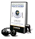 Healthy Eating, Healthy World: Unleashing the Power of Plant-Based Nutrition [With Earbuds]