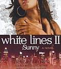 White Lines Novels #02: White Lines II: Sunny