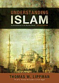 Understanding Islam, Revised Edition: An Introduction to the Muslim World
