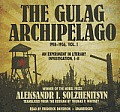 The Gulag Archipelago, 19181956, Vol. 1: An Experiment in Literary Investigation, III