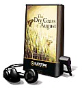 The Dry Grass of August [With Earbuds]