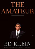 The Amateur: Barack Obama in the White House