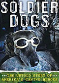Soldier Dogs: The Untold Story of America's Canine Heroes Cover