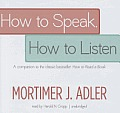 How to Speak, How to Listen: A Companion to the Classic Bestseller How to Read a Book
