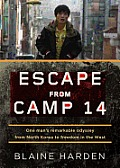 Escape from Camp 14: One Man's Remarkable Odyssey from North Korea to Freedom in the West Cover