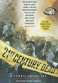 21st Century Dead: A Zombie Anthology Cover