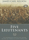 Five Lieutenants: The Heartbreaking Story of Five Harvard Men Who Led America to Victory in World War I