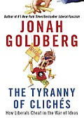 The Tyranny of Cliches: How Liberals Cheat in the War of Ideas Cover
