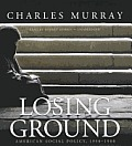 Losing Ground: American Social Policy, 1950-1980