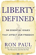 Liberty Defined 50 Essential Issues That Affect Our Freedom