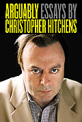 Arguably: Essays by Christopher Hitchens Cover