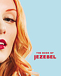Book of Jezebel An Illustrated Encyclopedia of Lady Things