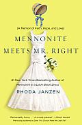 Mennonite Meets MR. Right: a Memoir of Faith, Hope, and Love (15 Edition)