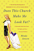 Does This Church Make Me Look Fat?: A Mennonite Finds Faith, Meets Mr. Right, and Solves Her Lady Problems Cover