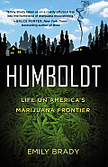 Humboldt Life on Americas Marijuana Frontier