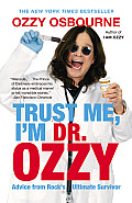 Trust Me, I'm Dr. Ozzy: Advice from Rock's Ultimate Survivor (Large Print) Cover