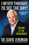 I Never Thought I'd See the Day!: Culture at the Crossroads