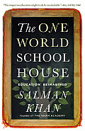 One World Schoolhouse Education Reimagined