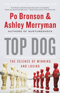 Top Dog The Science of Winning & Losing