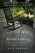 Little Way of Ruthie Leming A Southern Girl a Small Town & the Secret of a Good Life