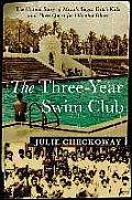 The Three Year Swim Club: The Untold Story of Mauis Sugar Ditch Kids and Their Quest for Olympic Glory
