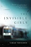 The Invisible Girls: A Memoir