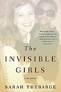 Invisible Girls A Memoir