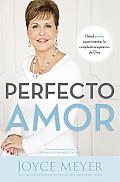 Perfecto Amor: Usted Puede Experimentar La Completa Aceptacion de Dios